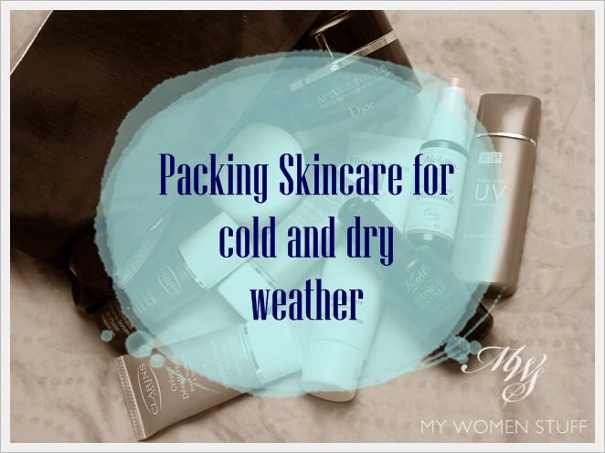 skincare cold weather Packing skincare for a cold Spring/Winter climate when you come from the tropics